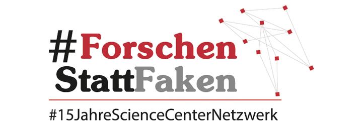 Logo mit dem Hashtag Forschen Statt Faken 15 Jahre Science Center Netzwerk